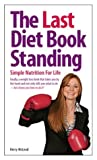 The Last Diet Book Standing, Kerry McLeod, 0975341103