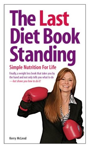 The Last Diet Book Standing: Kerry McLeod: 9780975341100: Amazon ...