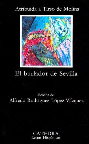 El Burlador De Sevilla: Edicion De Alfredo Rodriguez Lopez-Vazquez (Letras Hispanicas) (Spanish Edition)