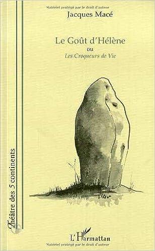 Livre gratuits Le Goût d'Hélène ou les Croqueurs de vie pdf