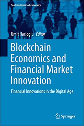 Image for Blockchain Economics and Financial Market Innovation: Financial Innovations in the Digital Age (Contributions to Economics)