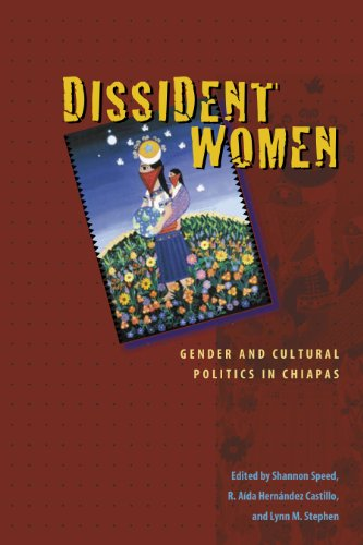 Dissident Women: Gender and Cultural Politics in Chiapas (Louann Atkins Temple Women & Culture Series)