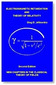 Electromagnetic Retardation and Theory of Relativity: New Chapters in the Classical Theory of Fields, Second Edition