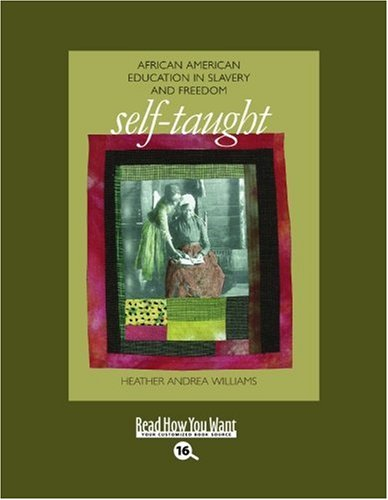 Books : Self-Taught (Volume 1 of 2) (EasyRead Large Bold Edition): African American Education in Slavery and Freedom