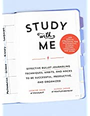 Study with Me: Effective Bullet Journaling Techniques, Habits, and Hacks To Be Successful, Productive, and Organized - With Special Strategies for Mathematics, Science, History, Languages, and More