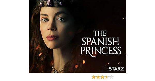 Amazoncom Watch Spanish Princess Prime Video