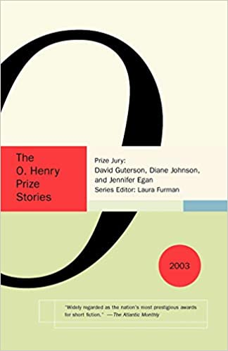The O Henry Prize Stories 2003 The O Henry