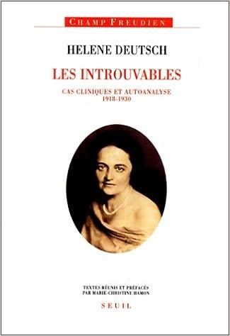 Livre Les Introuvables d'Hélène Deutsch. Cas cliniques et autoanalyse (1818-1830) pdf ebook