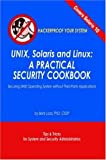Unix, Solaris and Linux: A Practical Security Cookbook: Securing Unix Operating System Without Third-Party Applications