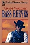 Bass Reeves, Adam Wright, 0708948669