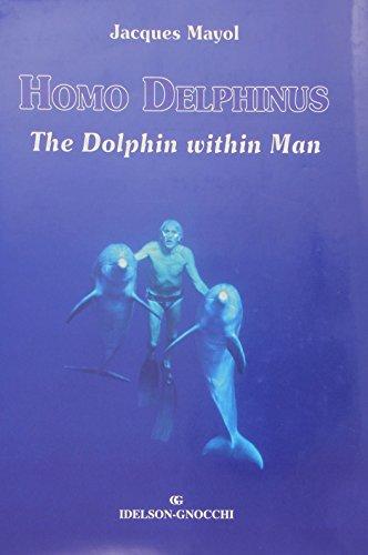 Homo Delphinus, The Dolphin Within Man