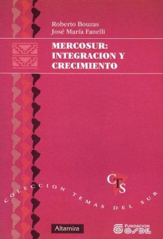 Mercosur: Integracion y Crecimiento (Coleccion Temas del Sur) (Spanish Edition) by Grupo Editor Altamira
