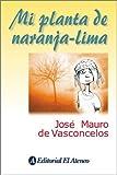 img - for Mi Planta de Naranja Lima (Spanish Edition) book / textbook / text book