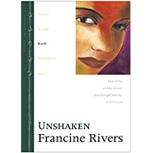 Unshaken: Ruth (Lineage of Grace Book 3)