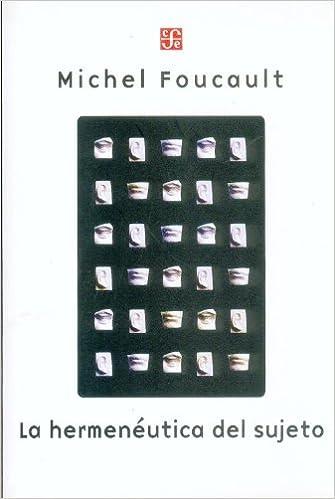 Hermeneutica del sujeto Seccion De Obras De Sociologia: Amazon.es: MICHEL FOUCAULT: Libros
