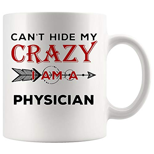 Joke Gad Sarcasm Physician Mug Doctor Coffee Cup Mugs Gift Cant Hide My Crazy   Funny Best Gift For Future Assistant Medicine Man Healer Physicians (Best Medicine For Gad)