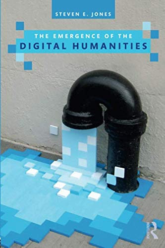 (The Emergence of the Digital Humanities (Open)