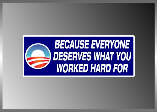 - Anti Obama Socialism Message Everyone Deserves Vinyl Decal Bumper Sticker 3