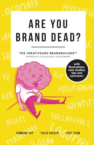 Are You Brand Dead?: The Creativeans Brandbuilder? Approach To Building Your Brand