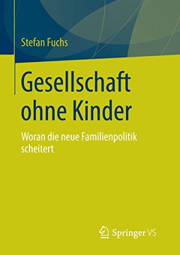 Download Gesellschaft ohne Kinder: Woran die neue Familienpolitik scheitert (German Edition) Pdf