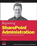 img - for Beginning SharePoint Administration: Windows SharePoint Services and SharePoint Portal Server book / textbook / text book