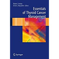 Essentials of Thyroid Cancer Management: A Guidebook for Endocrinologists, Surgeons...