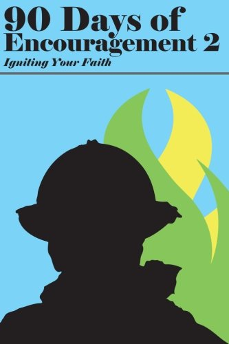 90 Days of Encouragement V2: Igniting Your Faith (90 Days of Encouragemnt) (Volume 2)