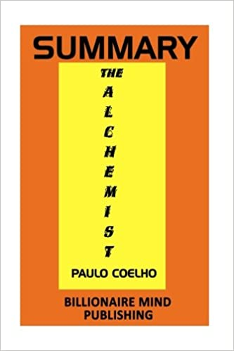 com summary the alchemist a fable about following your  com summary the alchemist a fable about following your dream by paulo coelho 9781542710435 billionaire mind publishing 30 minutes flip books