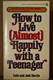 How to Live Almost Happily with a Teenager, Lois Davitz, 0451125657