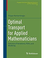 Optimal Transport for Applied Mathematicians: Calculus of Variations, PDEs, and Modeling