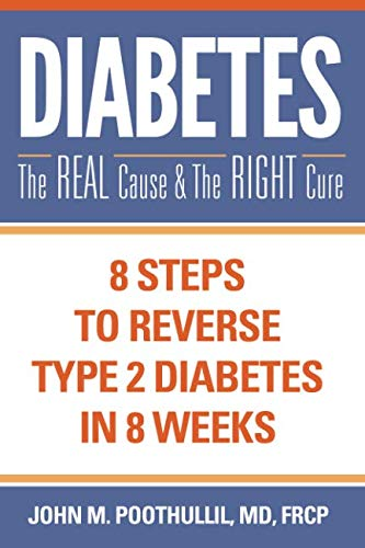 Diabetes-The Real Cause and The Right Cure: 8 Steps to Reverse Type 2 Diabetes in 8 Weeks (Best Way To Drop 10 Pounds Fast)