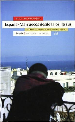 España-Marruecos desde la orilla sur: La relación hispano-marroquí: opiniones e ideas Antrazyt: Amazon.es: Fibla García-Sala, Carla: Libros