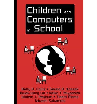 [(Children and Computers in School )] [Author: Betty Collis] [Jul-1996]