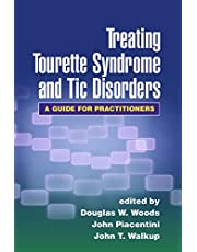 Treating Tourette Syndrome and Tic Disorders: A Guide for Practitioners