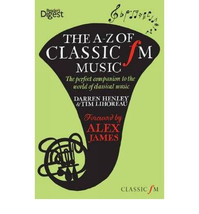 Read Online TheA-Z of Classic FM Music The Perfect Companion to the World of Classical Music by Lihoreau, Tim ( Author ) ON Sep-30-2011, Hardback ebook