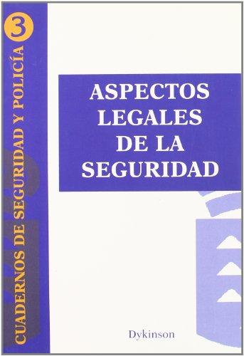 Aspectos Legales De La Seguridad (Cuadernos De Seguridad Y Policia) (Spanish Edition) [Gobierno De Canarias] (Tapa Blanda)