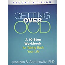 Getting Over OCD, Second Edition: A 10-Step Workbook for Taking Back Your Life