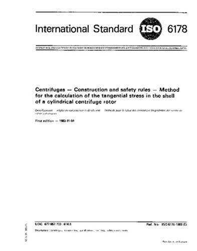 ISO 6178:1983, Centrifuges -- Construction and safety rules -- Method for the calculation of the tangential stress in the shell of a cylindrical centrifuge rotor