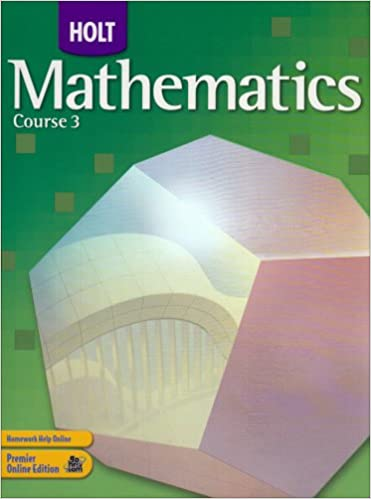 Holt Mathematics: Student Edition Course 3 2007: RINEHART AND ...