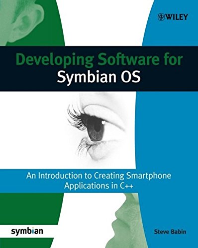 Developing Software for Symbian OS: An Introduction to Creating Smartphone Applications in C++ (Symbian Press) by Wiley