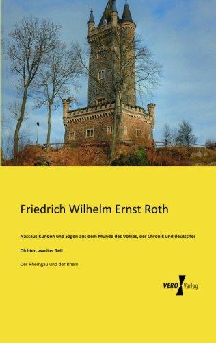 Nassaus Kunden und Sagen aus dem Munde des Volkes,: der Chronik und deutscher Dichter, zweiter Teil - Der Rheingau und der Rhein (German Edition) pdf