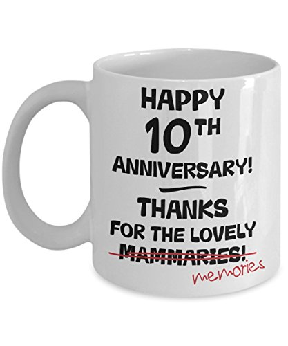 10th Wedding Anniversary Gift Mug For Her - Novelty Idea Funny Joke Gag 11oz Cup - Wife Present - 10 Ten Years Married Tenth Year Anniversary Cup -