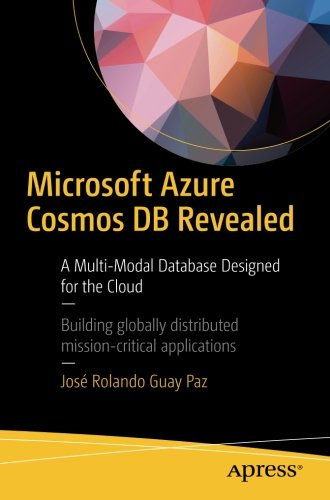 Microsoft Azure Cosmos DB Revealed: A Multi-Model Database Designed for the Cloud by Apress