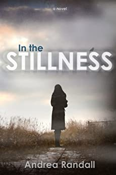 In the Stillness by [Randall, Andrea]