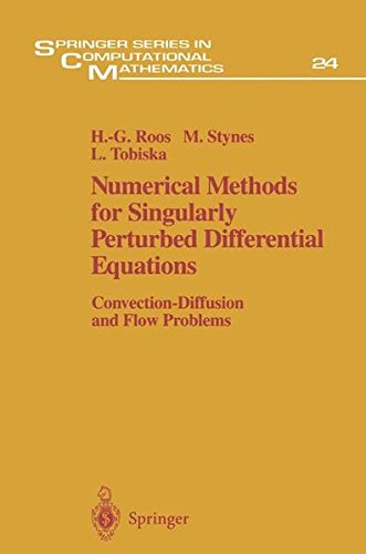 Numerical Methods for Singularly Perturbed Differential Equations: Convection-Diffusion and Flow Problems (Springer Series in Computational Mathematics)