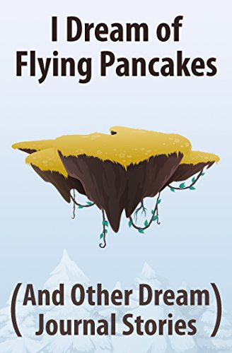 Dream Flying Pancakes Journal Stories ebook product image