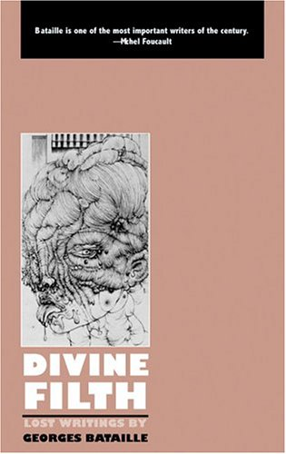 Divine Filth: Lost Writings by Georges Bataille (Creation Modern Classics) by Brand: Creation Books (TC)