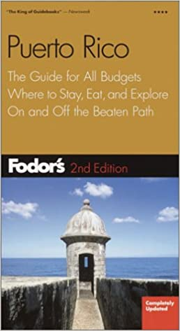 and Explore On and Off the Beaten Path Fodors Puerto Rico 2nd Edition: The Guide for All Budgets Where to Stay Eat