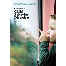 Casebook in Child Behavior Disorders by Distinguished Professor of Psychology and Director of the Unlv Child School Refusal and Anxiety Disorders Clinic Christopher A Kearney (2012-03-09)