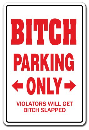 Parking Sign Dog - BITCH PARKING Sign dog woman girl insult wife girlfriend | Indoor/Outdoor | 12